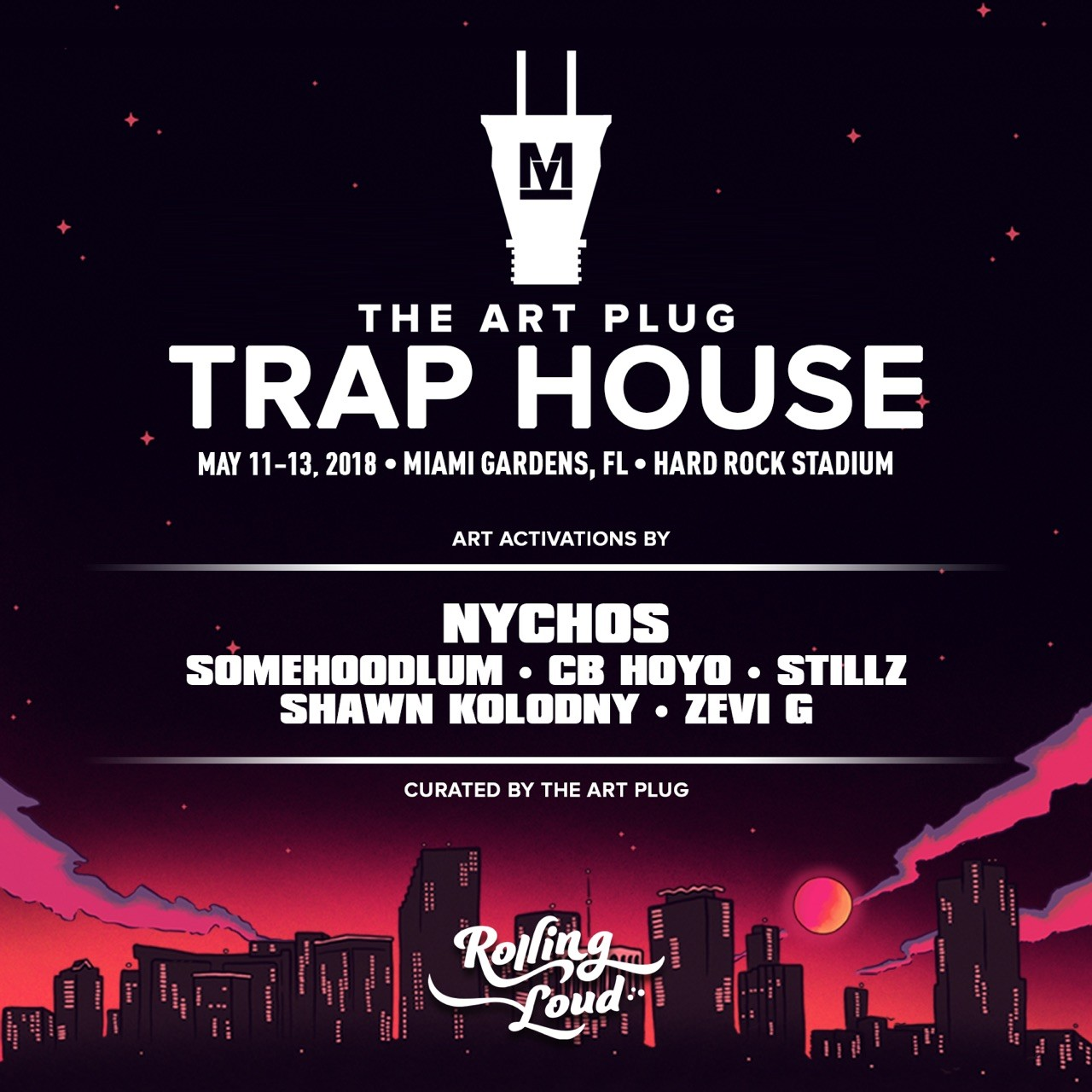 The Art Plug Trap House – Rolling Loud Miami 2018